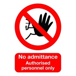 Prohibition Sign:No Admittance. Authorised Personnel Only A5 Self Adhesive