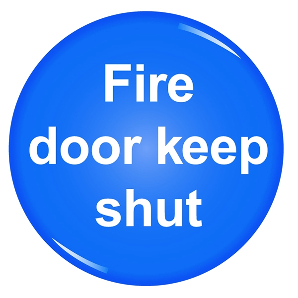 Domed Office Sign:Fire Door Keep Shut 60mm Diameter